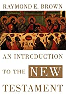 An Introduction to the New Testament (The Anchor Yale Bible Reference Library)