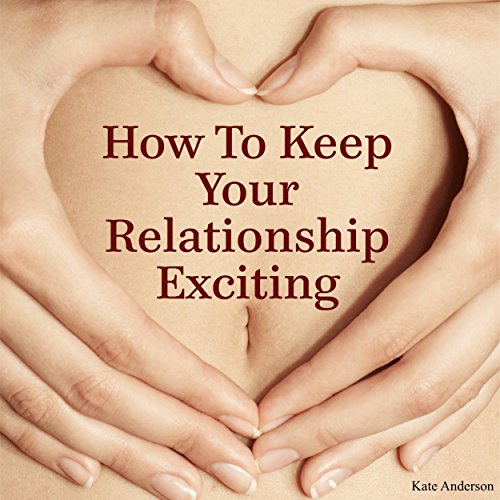 How to Keep Your Relationship Exciting cover art