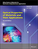 Optical Properties of Materials and Their Applications (Wiley Series in Materials for Electronic & Optoelectronic Applications)
