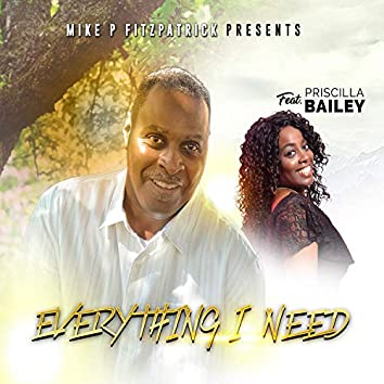 Everything I Need (feat. Priscilla Bailey)