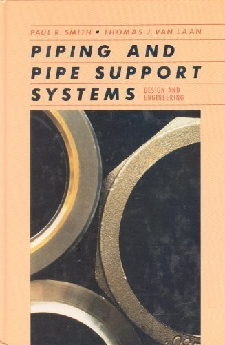 Piping and Pipe Support Systems: Design and Engineering