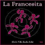 La Francesita (Dalla Villa Radio Edit)
