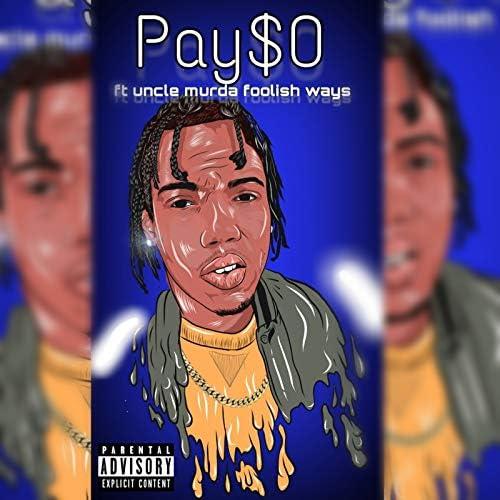 Pay$0 feat. Uncle Murda Foolish Ways