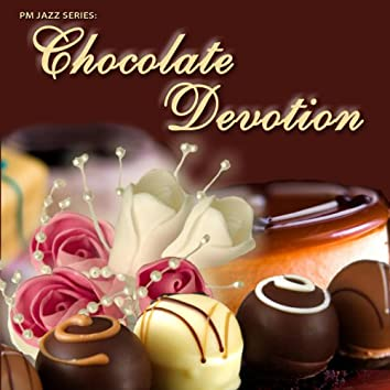PM Jazz Series: Chocolate Devotion