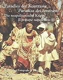 Paradies der Kontraste / Paradiso dei contrasti: Die neapolitanische Krippe / Il presepe napoletano