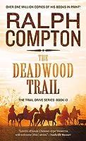 The Deadwood Trail (Trail Drive, 12)