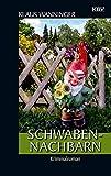 Schwaben-Nachbarn: Der 22. Fall für Steffen Braig und Katrin Neundorf (Kommissar Braig)