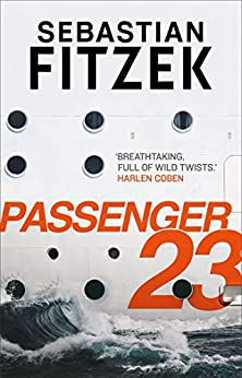Passenger 23: a twisted and terrifying thriller by [Sebastian Fitzek, Jamie Bulloch]