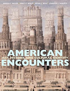American Encounters 1st Edition by Miller, Angela L.; Berlo, Janet C.; Wolf, Bryan; Roberts, Je published by Prentice Hall Paperback