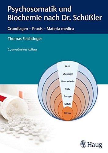 Psychosomatik und Biochemie nach Dr. Schüßler: Grundlagen - Praxis - Materia medica