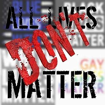 All Lives Don't Matter