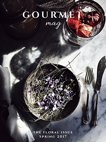 An Italian Cooking Magazine: The Gourmet Mag by Gourmet Project | Digital edition – available on all kindle devices and kindle reading apps (ipad, iphone, mac, pc) | The Floral Issue - Sp
