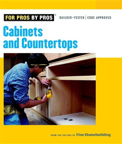 Cabinets and Countertops (For Pros By Pros)