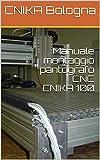 Manuale montaggio pantografo CNC CNIKA 100 (Italian Edition)