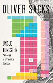Uncle Tungsten: Memories of a Chemical Boyhood by [Oliver  Sacks]