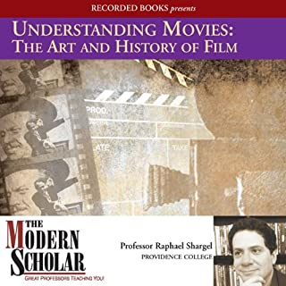 Understanding Movies     The Art and History of Film              By:                                                                                                                                 Professor Raphael Shargel                               Narrated by:                                                                                                                                 Professor Raphael Shargel                      Length: 7 hrs and 9 mins     23 ratings     Overall 4.3