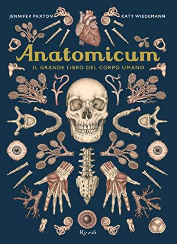 Anatomicum. Il grande libro del corpo umano. Ediz....