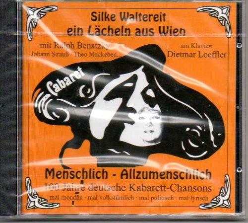 ein Lächeln aus Wien - Menschlich-Allzumenschlich - 100 Jahre deutsche Kabarett-Chansons