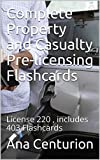 Complete Property and Casualty Pre-licensing Flashcards: License 220 , includes 403 Flashcards (English Edition)