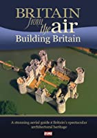 Britain From the Air: Building Britain [DVD] [Import]