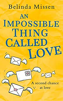 An Impossible Thing Called Love: The heartwarming love story you don't want to miss! by [Belinda Missen]