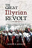 The Great Illyrian Revolt: Rome's Forgotten War in the Balkans, AD 6–9 (English Edition)