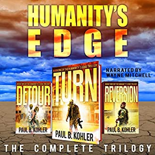 Humanity's Edge     The Complete Trilogy              By:                                                                                                                                 Paul B Kohler                               Narrated by:                                                                                                                                 Wayne Mitchell                      Length: 18 hrs and 28 mins     27 ratings     Overall 3.6