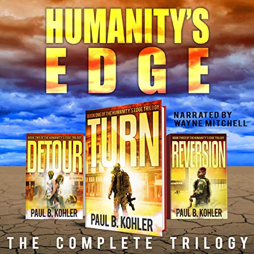 Humanity's Edge     The Complete Trilogy              By:                                                                                                                                 Paul B Kohler                               Narrated by:                                                                                                                                 Wayne Mitchell                      Length: 18 hrs and 28 mins     32 ratings     Overall 3.5