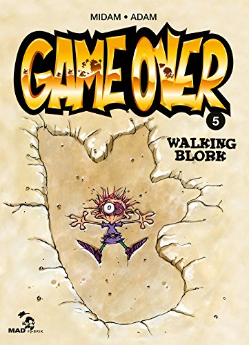 Game Over - Tome 05: Walking Blork