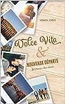 Dolce Vita & nouveaux départs, tome 2 : L'heure des choix par Amey