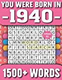You Were Born In 1940: Word Search Puzzle Book For Adults & Seniors 1500+ Large Print Words With Solutions