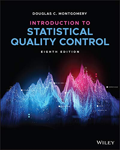 Compare Textbook Prices for Introduction to Statistical Quality Control 8 Edition ISBN 9781119723097 by Montgomery, Douglas C.