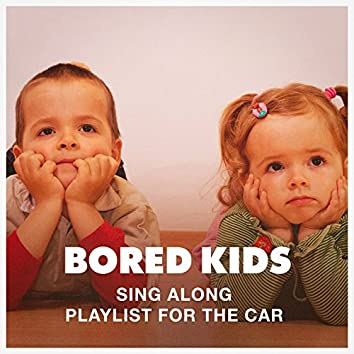 Bored Kids Sing Along Playlist for the Car