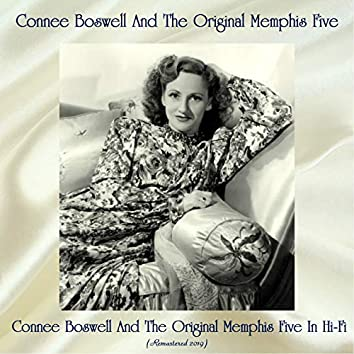 Connee Boswell And The Original Memphis Five In Hi-Fi (Remastered 2019)