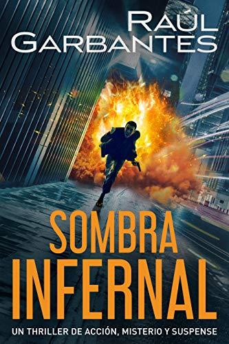 Sombra infernal: Un thriller de acción, misterio y suspense (Spanish Edition)