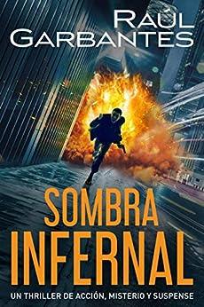 Sombra infernal: Un thriller de acción, misterio y suspense de [Raúl Garbantes, Giovanni Banfi]