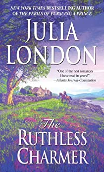 The Ruthless Charmer: The Rogues of Regent Street by [Julia London]
