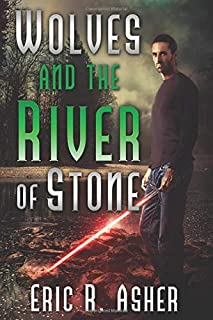 Wolves and the River of Stone