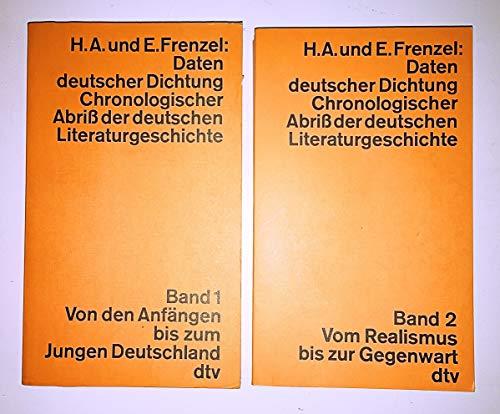 Daten deutscher Dichtung. Chronologischer Abriss der deutschen Literaturgeschichte, Band 1: Von den Anfängen bis zum Jungen Deutschland / Band 2: Vom Realismus bis zur Gegenwart