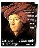 Les Primitifs flamands et leur temps - La Renaissance du Livre - 01/10/1998