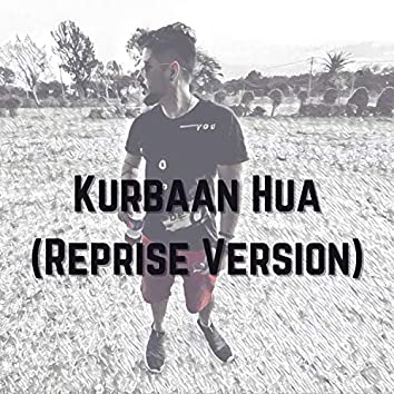 Kurbaan Hua (Reprise Version)
