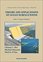 Theory And Applications Of Ocean Surface Waves (Advanced Series on Ocean Engineering)