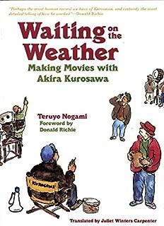 Waiting on the Weather: Making Movies with Akira Kurosawa