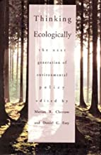 Thinking Ecologically: Next Generation of Environmental Policy