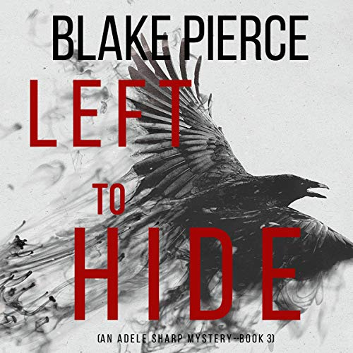 Left to Hide Audiobook By Blake Pierce cover art