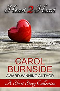 Heart 2 Heart: A Short Story Collection by [Carol Burnside, Emily Sewell]