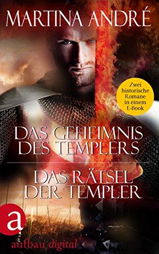 Das Geheimnis des Templers & Das Rätsel der Templer: Zwei historische Romane in einem E-Book