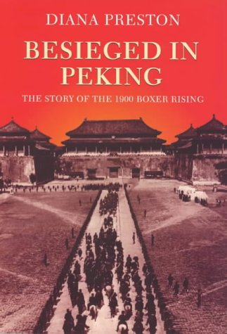 Besieged in Peking: The Story of the 1900 Boxer Rising (Biography & Memoirs)