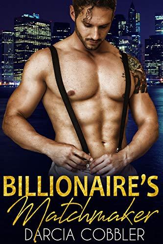 Billionaire's Matchmaker: Sexy Romantic Comedy (English Edition)