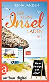 Der kleine Inselladen - 1: Neubeginn am Meer